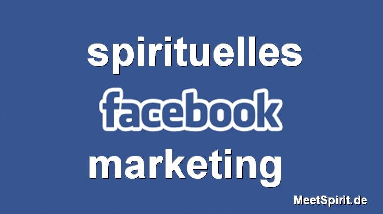 spirituelles marketing mit Facebook und meetspirit